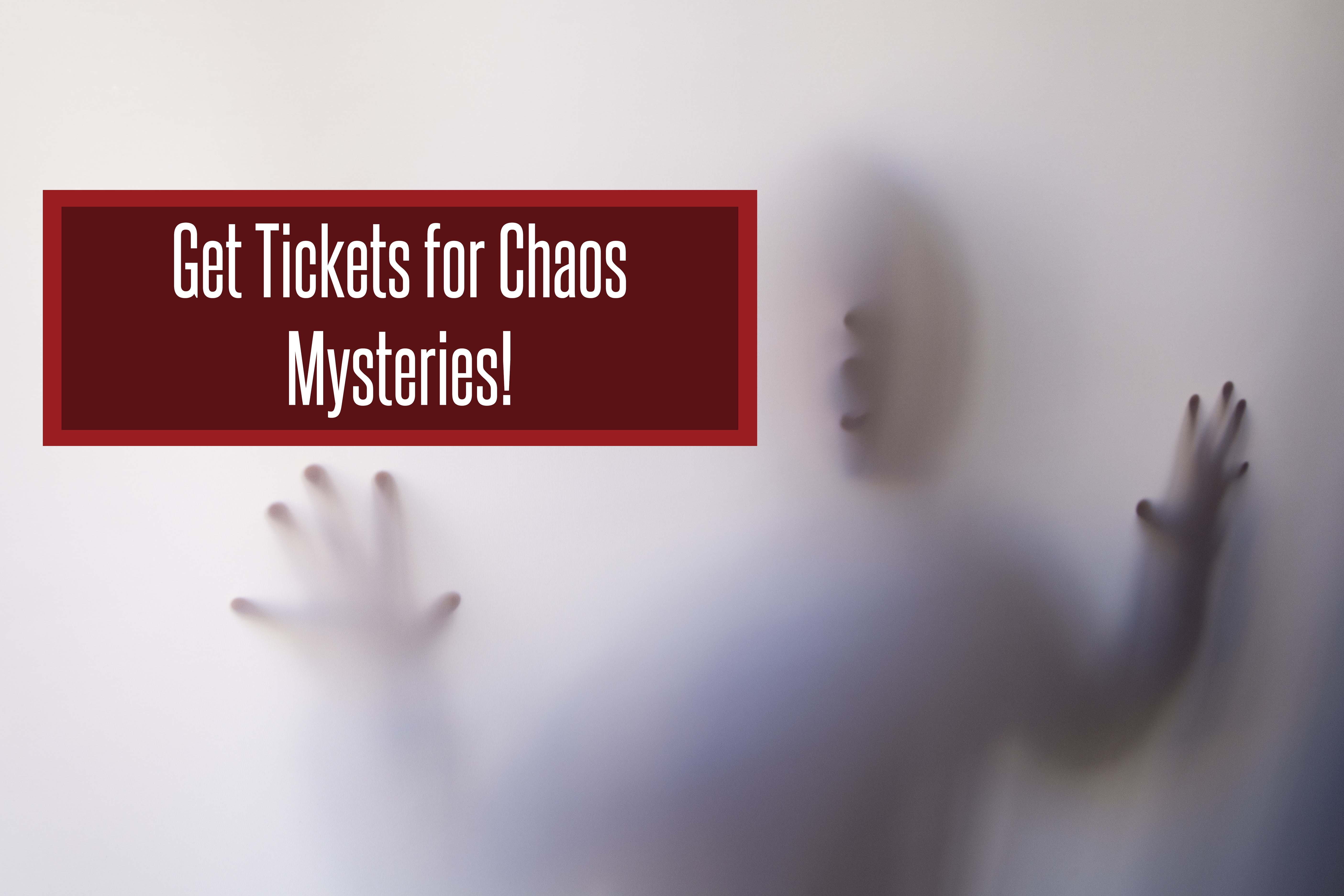 Get tickets for chaos mystery theathre