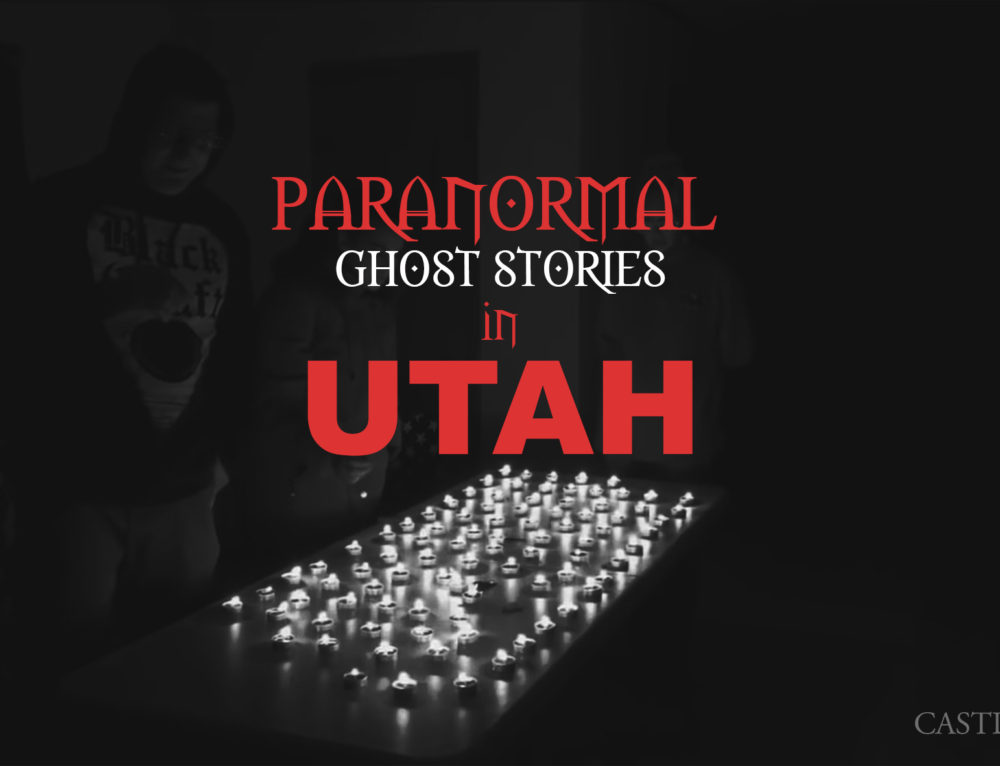 7 Paranormal Ghost Stories in Utah
