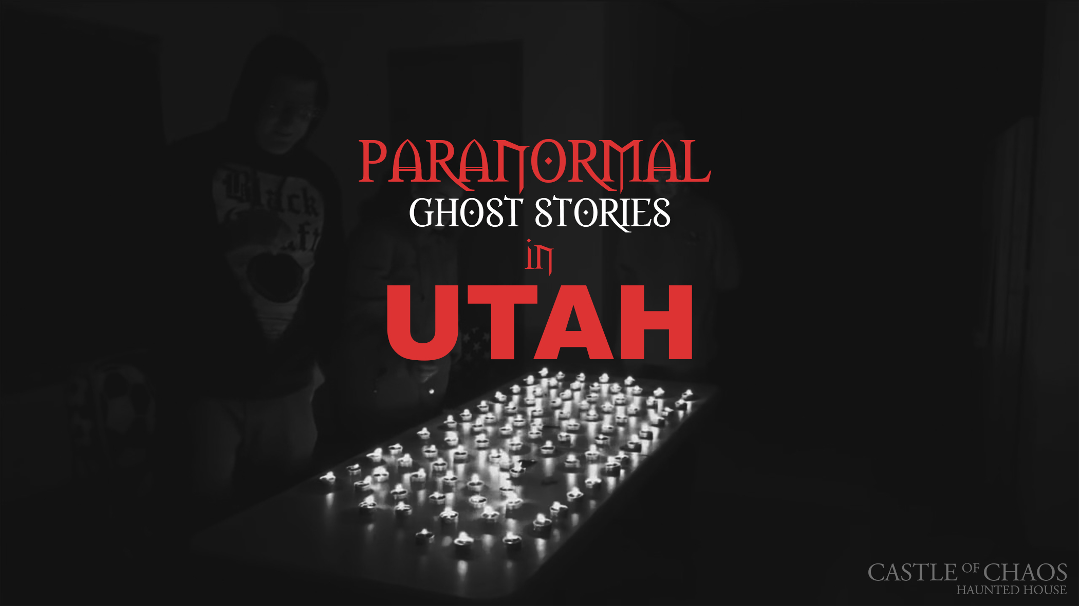 7 Paranormal Ghost Stories in Utah | Castle of Chaos