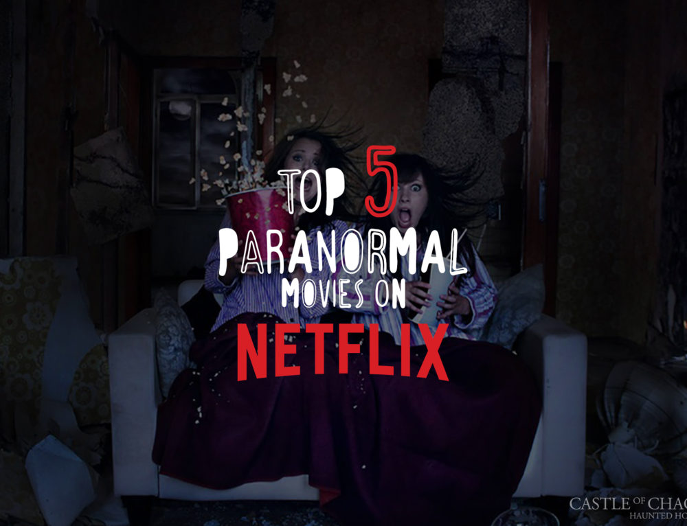 Top Five Paranormal Movies on Netflix