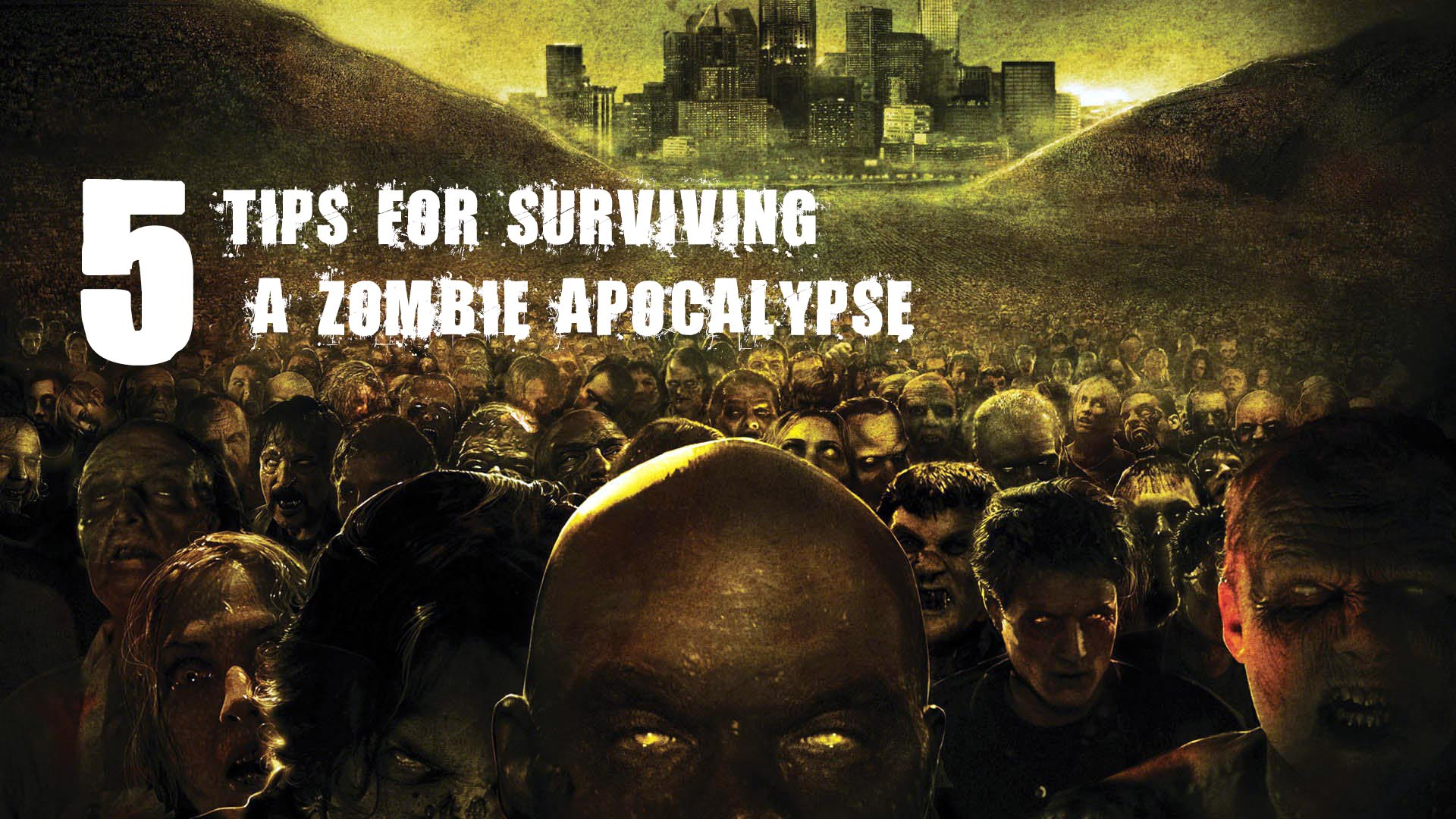 5 Tips For Surviving The Zombie Apocalypse